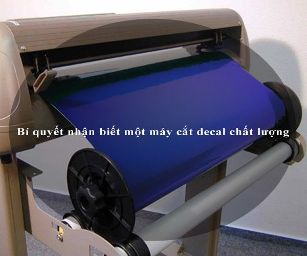 Bí quyết nhận biết một máy cắt decal chất lượng 3