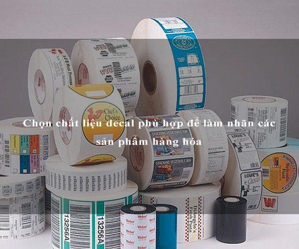 Chọn chất liệu decal phù hợp để làm nhãn các sản phẩm hàng hóa 1