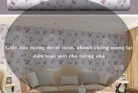 Giấy dán tường decal cuộn, nhanh chóng mang lại diện mạo mới cho tường nhà