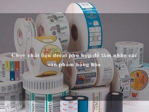 Chọn chất liệu decal phù hợp để làm nhãn các sản phẩm hàng hóa