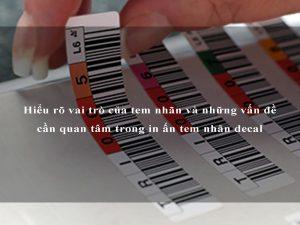 Hiểu rõ vai trò của tem nhãn và những vấn đề cần quan tâm trong in ấn tem nhãn decal