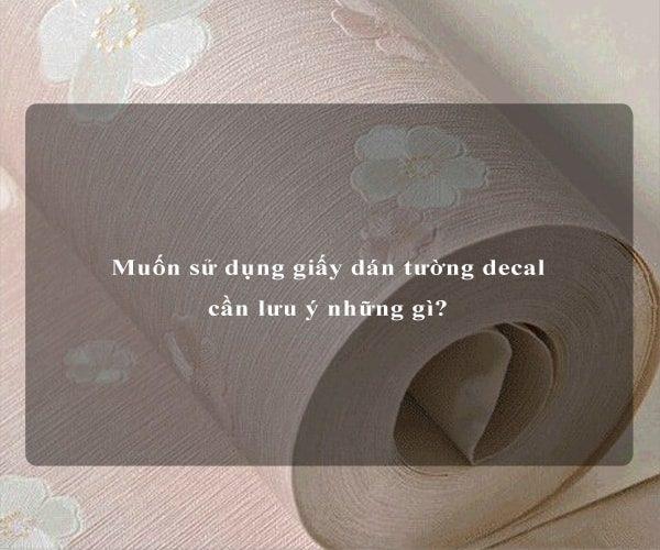 Muốn sử dụng giấy dán tường decal cần lưu ý những gì? 4
